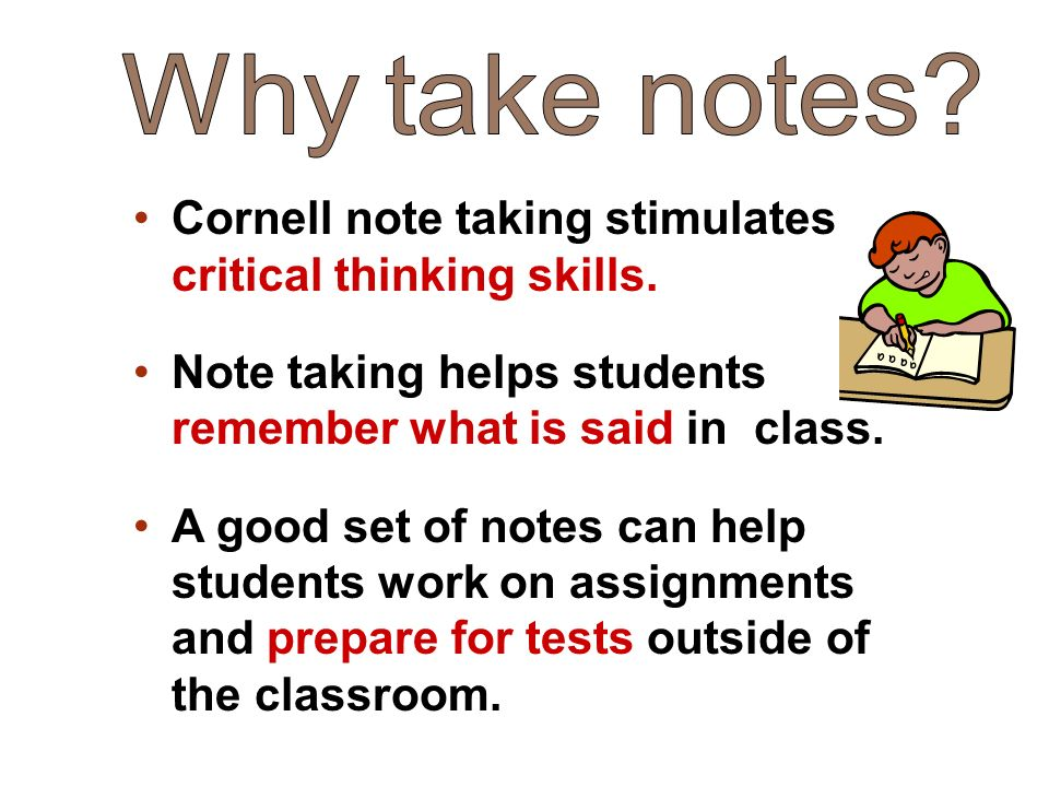 Cornell note taking stimulates critical thinking skills.