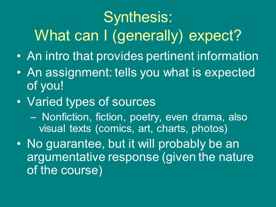 Synthesis: What can I (generally) expect.