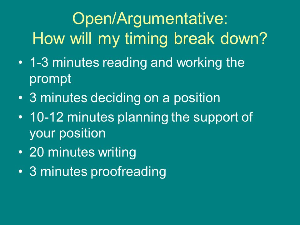 Open/Argumentative: How will my timing break down.