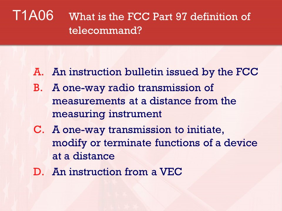 T1A06 What is the FCC Part 97 definition of telecommand.
