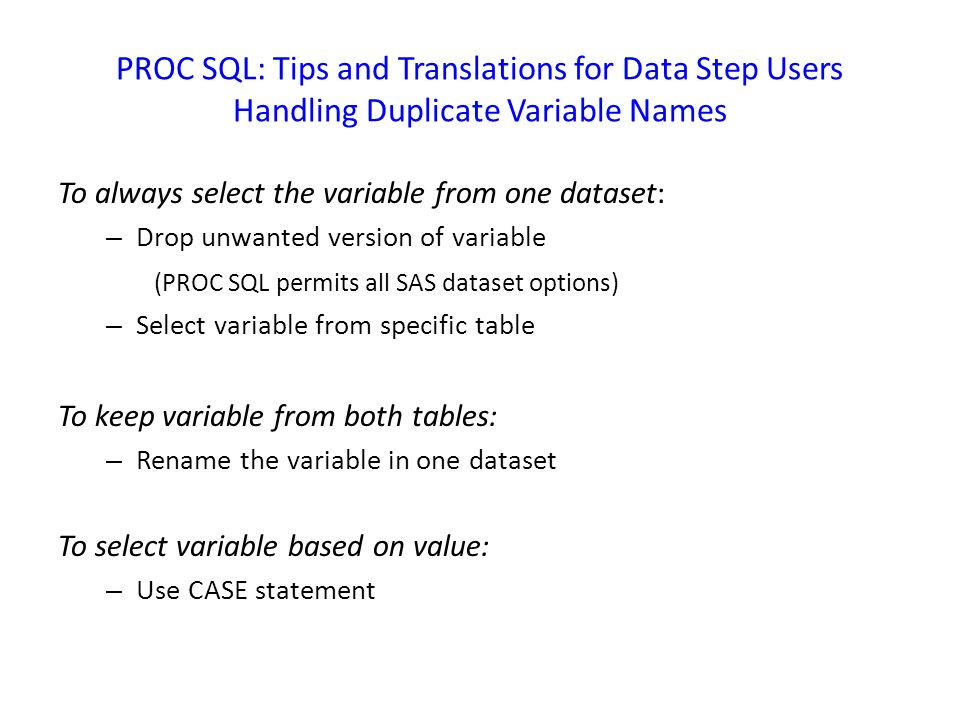 PROC SQL: Tips and Translations for Data Step Users By: Gail