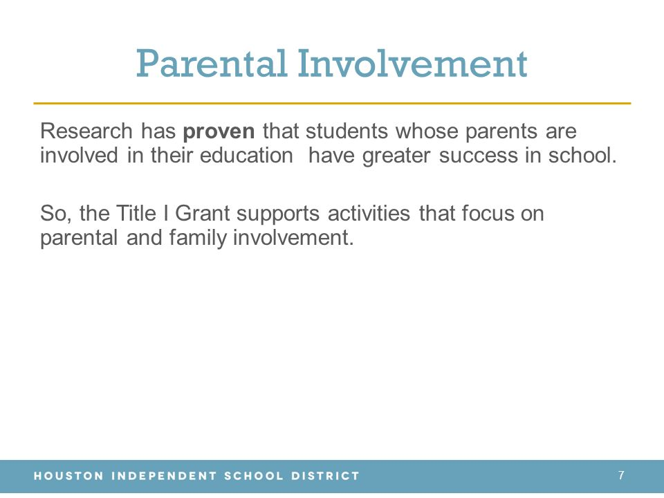 Parental Involvement Research has proven that students whose parents are involved in their education have greater success in school.