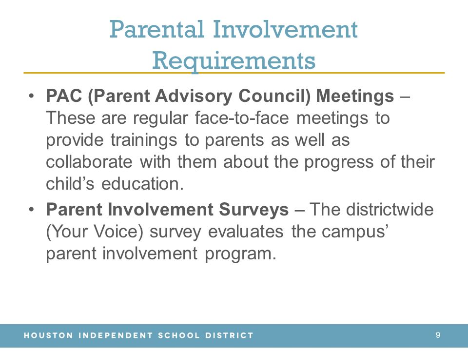 Parental Involvement Requirements 9 PAC (Parent Advisory Council) Meetings – These are regular face-to-face meetings to provide trainings to parents as well as collaborate with them about the progress of their child's education.