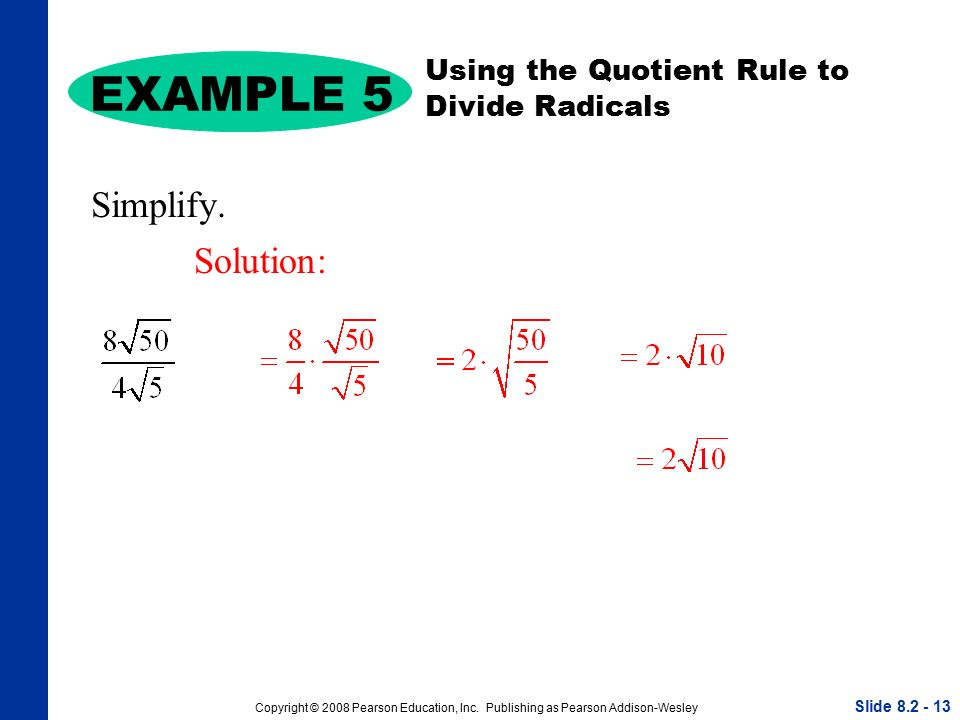 Copyright © 2008 Pearson Education, Inc. Publishing as Pearson Addison-Wesley EXAMPLE 5 Simplify.