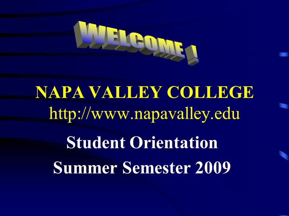 NAPA VALLEY COLLEGE Student Orientation Summer Semester ppt