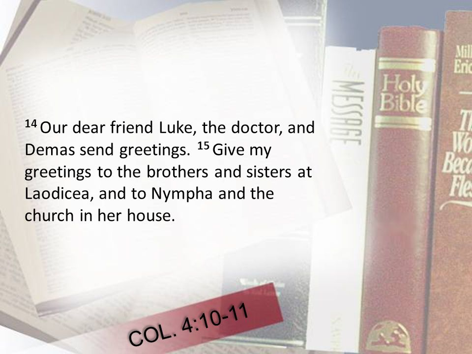 Kingdom living within the church in chapter 1 we saw that jesus is 14 our dear friend luke the doctor and demas send greetings m4hsunfo