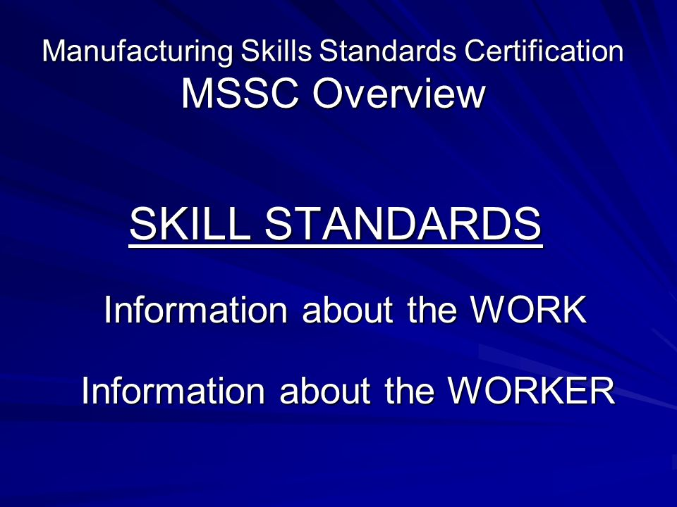 Manufacturing Skills Standards Certification Mssc Overview Skill
