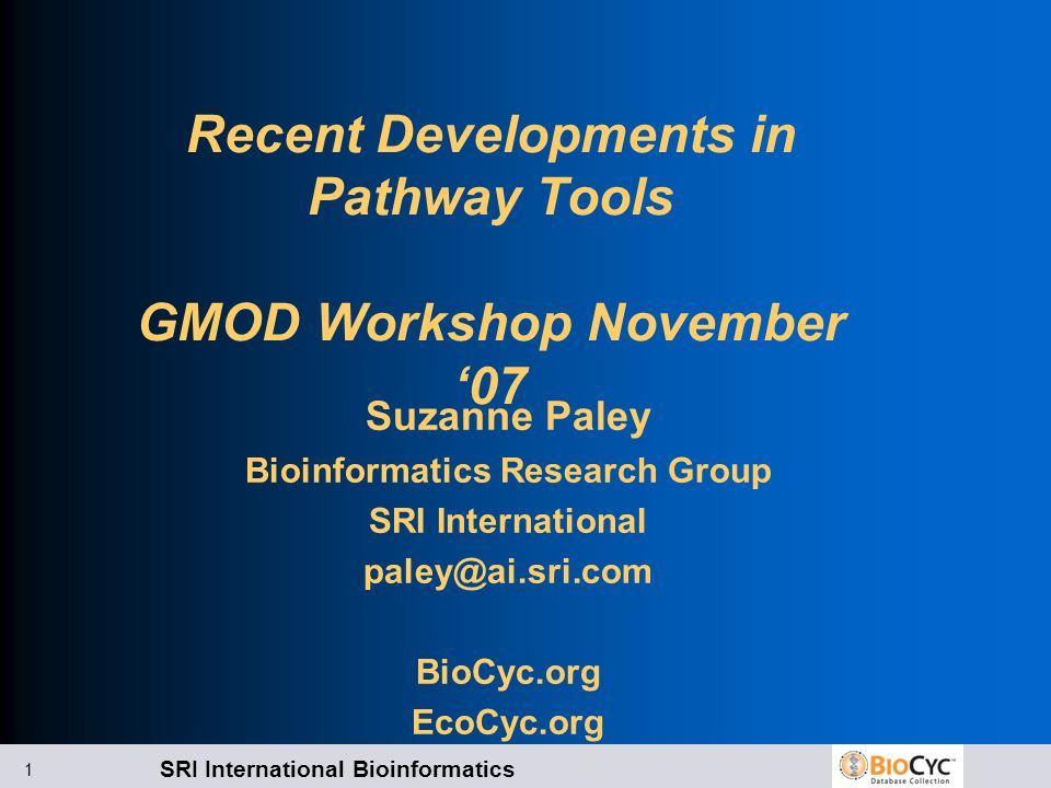 SRI International Bioinformatics 1 Recent Developments in