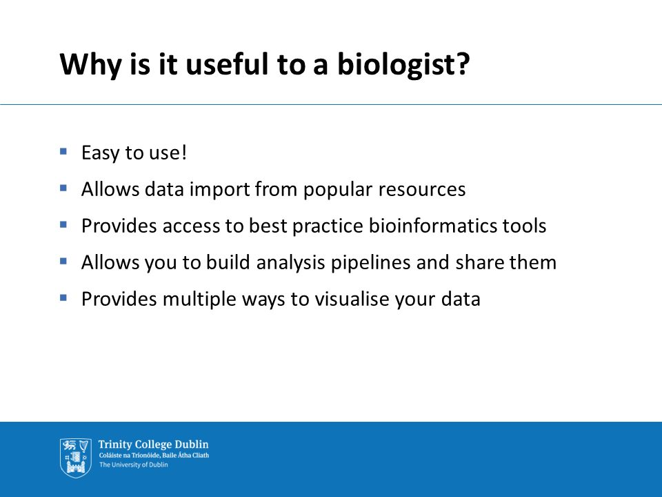 Why is it useful to a biologist.  Easy to use.