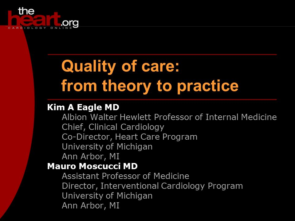 Quality of care: from theory to practice Kim A Eagle MD