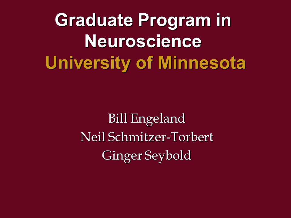 Graduate Program in Neuroscience University of Minnesota