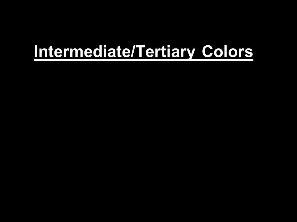 Intermediate/Tertiary Colors