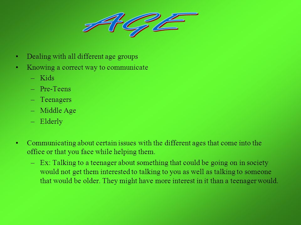 What Is Correct Way To Talk About >> Dealing With All Different Age Groups Knowing A Correct Way To