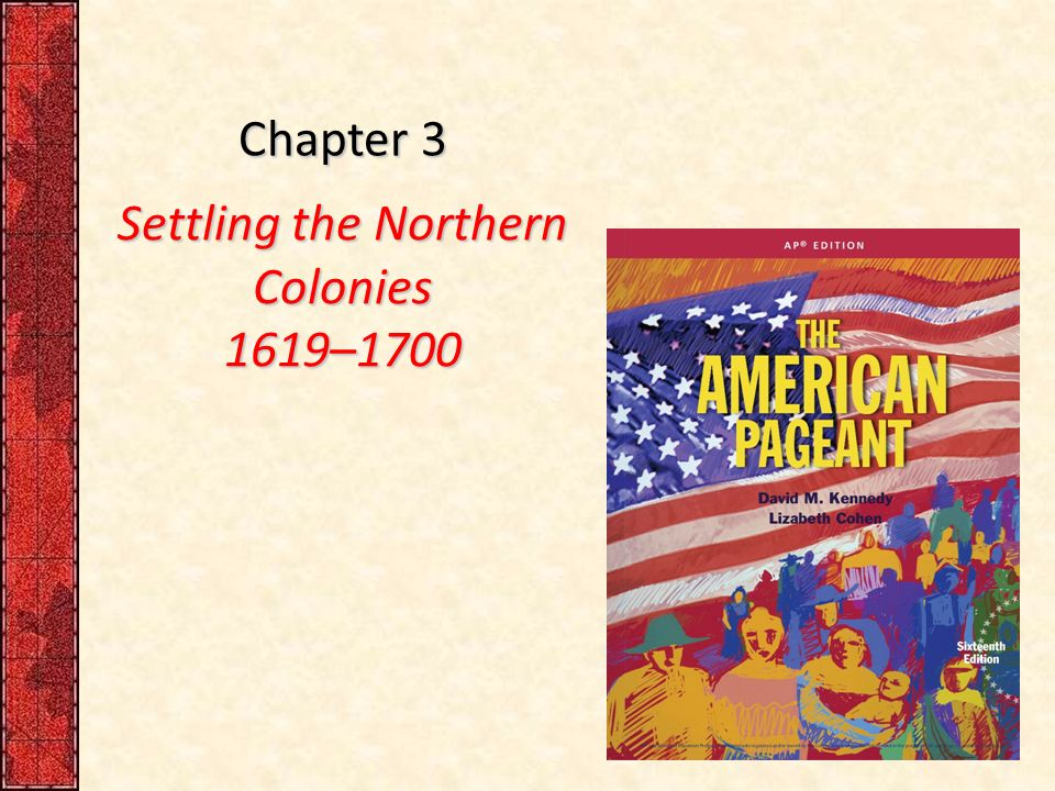 Chapter 3 Settling the Northern Colonies 1619– ppt download