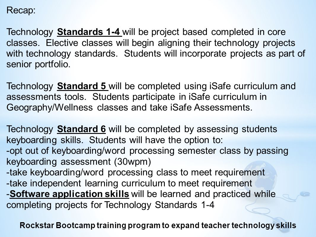 Recap: Technology Standards 1-4 will be project based completed in core classes.