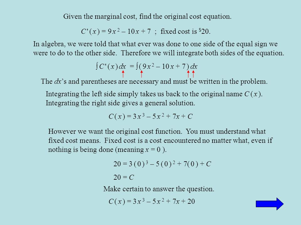 Given the marginal cost, find the original cost equation. C \' ( x ...