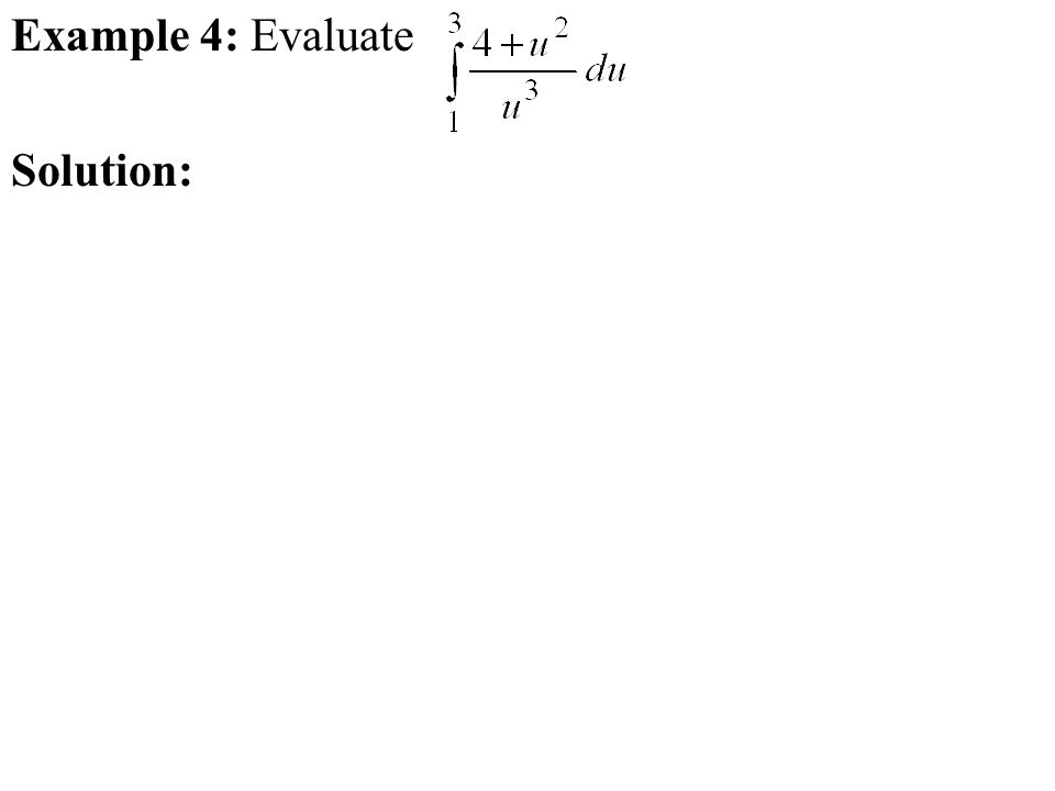 Example 4: Evaluate Solution: