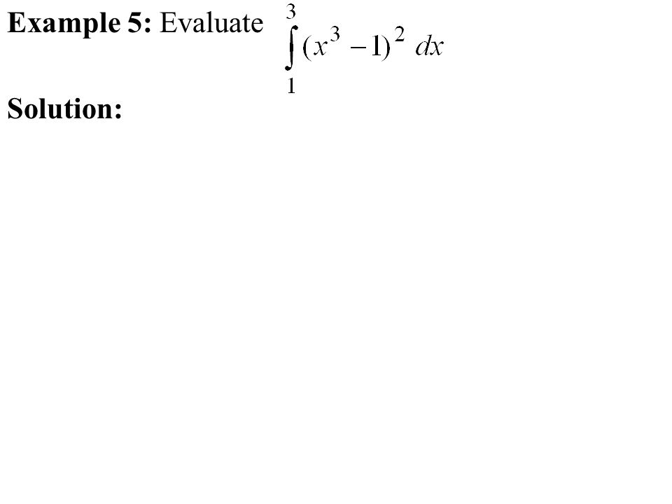 Example 5: Evaluate Solution: