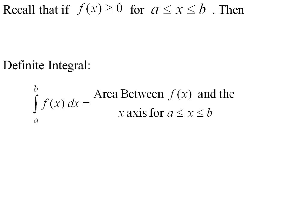 Recall that if for. Then Definite Integral: