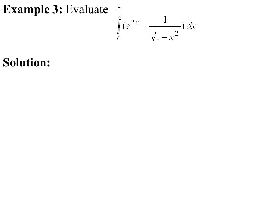 Example 3: Evaluate Solution: