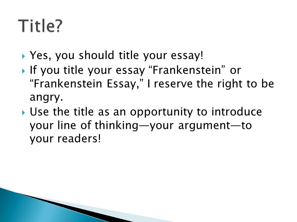Essay About Learning English Language Yes You Should Title Your Essay Essays About Business also Types Of English Essays Frankenstein Take Home Essay Helpful Reminders From Mr Smith  Ppt  Writing A High School Essay