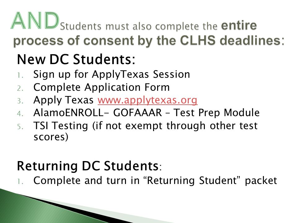 New DC Students: 1. Sign up for ApplyTexas Session 2.