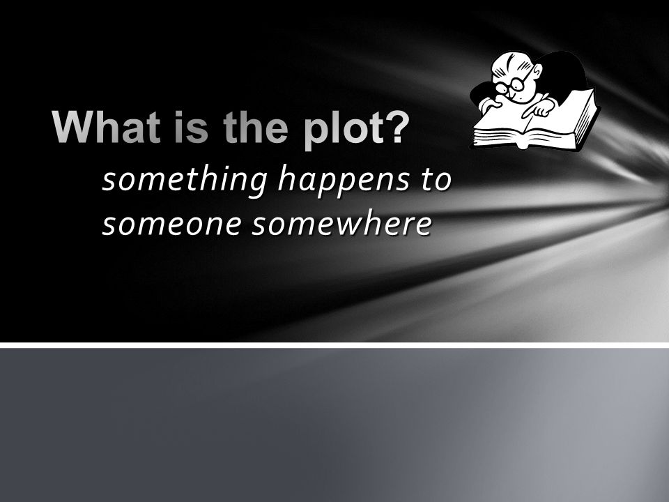  Plot  Setting  Characters  Conflict  Theme What are important story elements