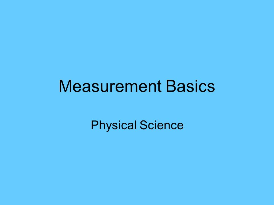 Measurement Basics Physical Science