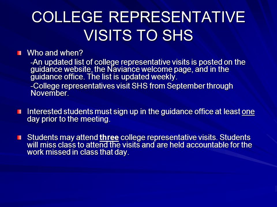 COLLEGE REPRESENTATIVE VISITS TO SHS Who and when.