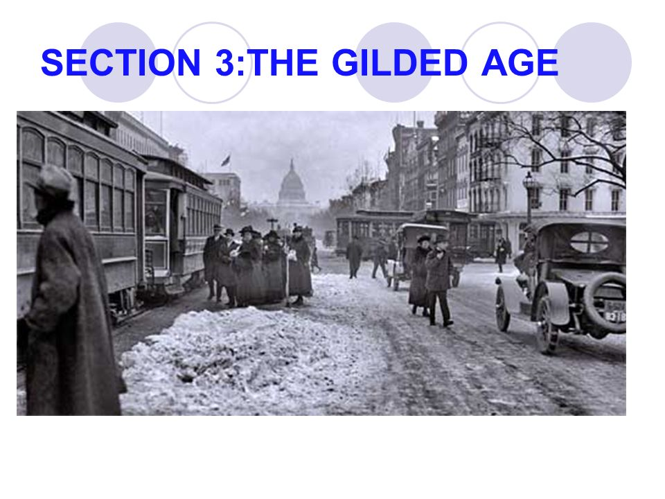 SECTION 3:THE GILDED AGE