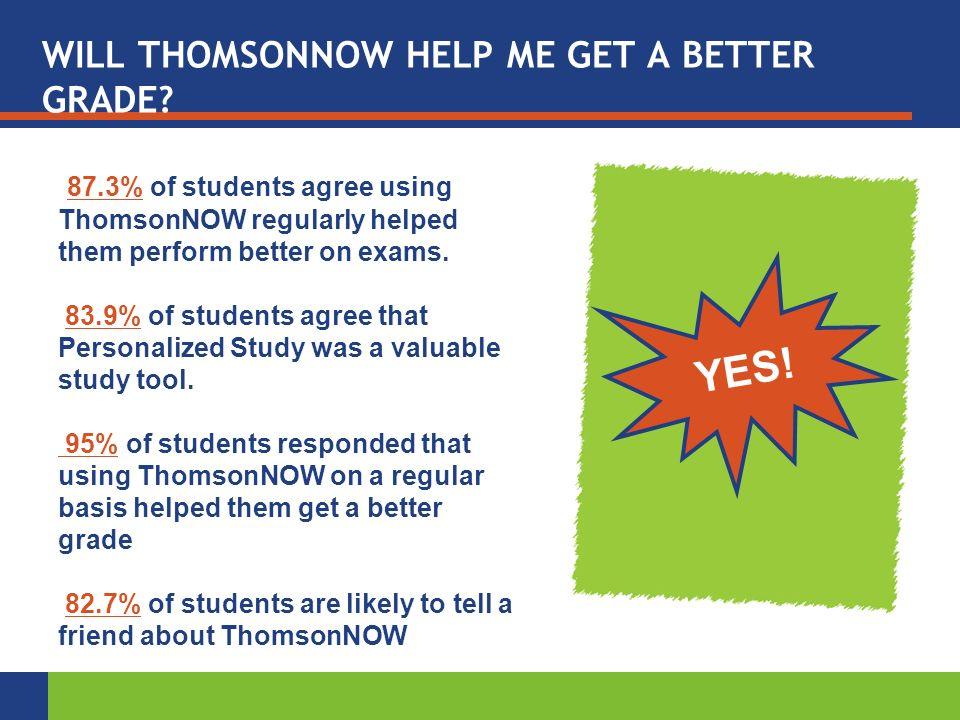 WILL THOMSONNOW HELP ME GET A BETTER GRADE.