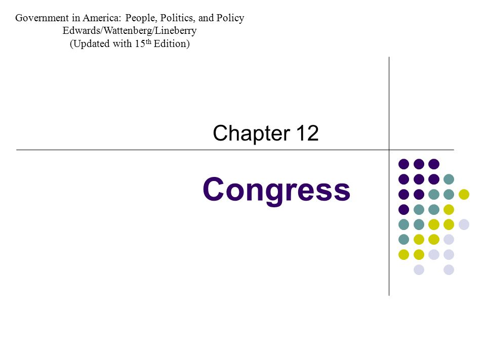 Congress Chapter 12 Government In America People Politics