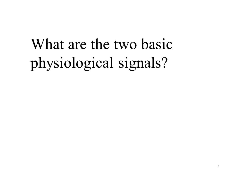 2 What are the two basic physiological signals