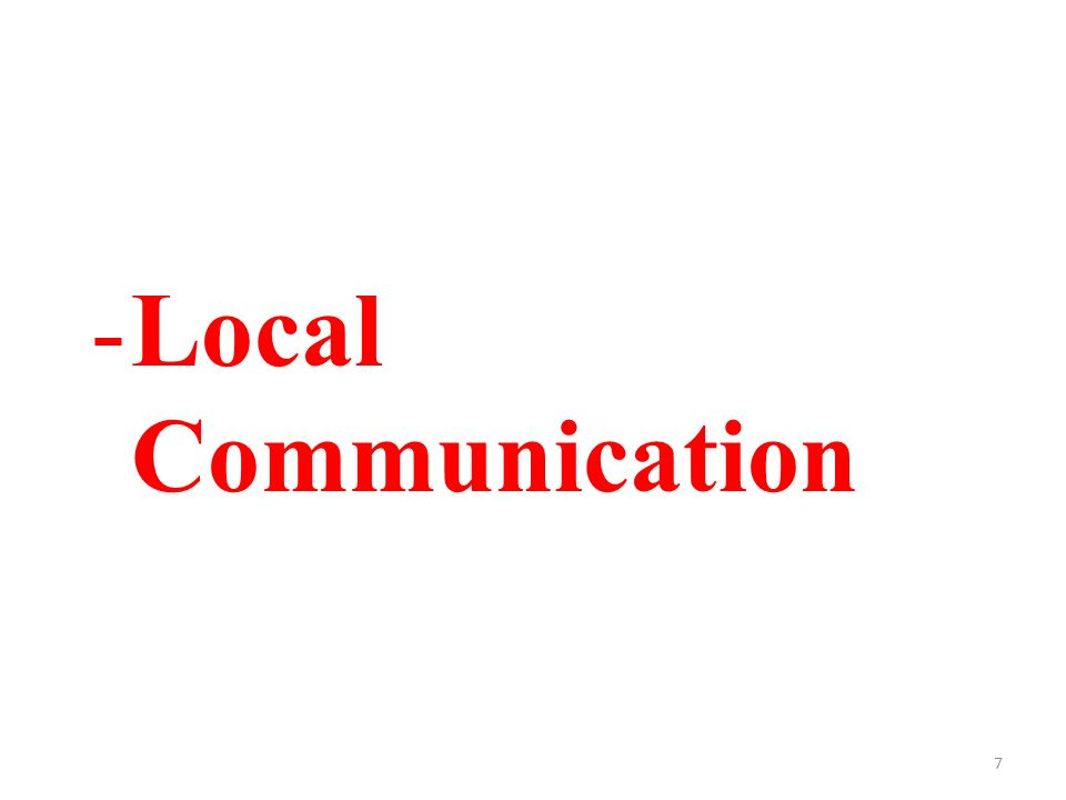 7 -Local Communication