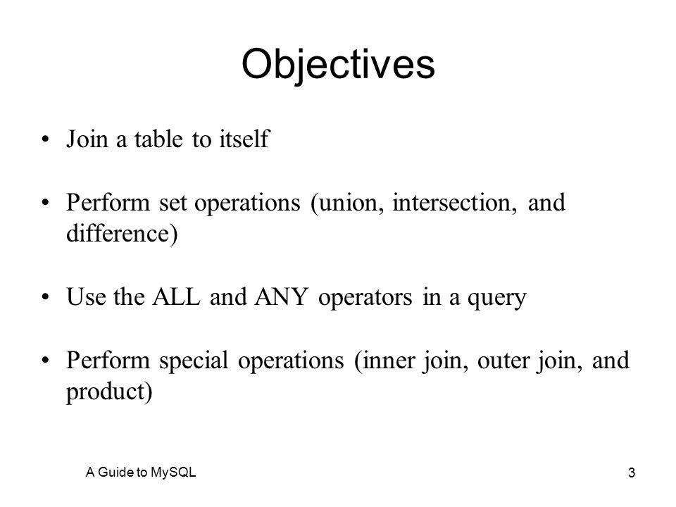 A Guide To Mysql 5 2 Objectives Use Joins To Retrieve Data From