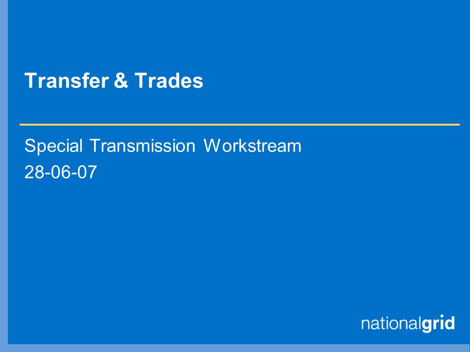 Transfer & Trades Special Transmission Workstream