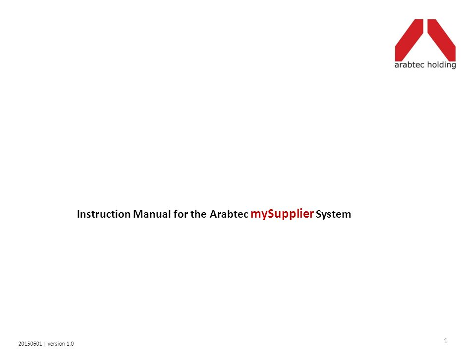 1 Instruction Manual for the Arabtec mySupplier System | version 1.0