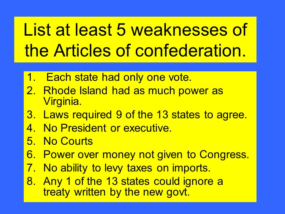 List at least 5 weaknesses of the Articles of confederation