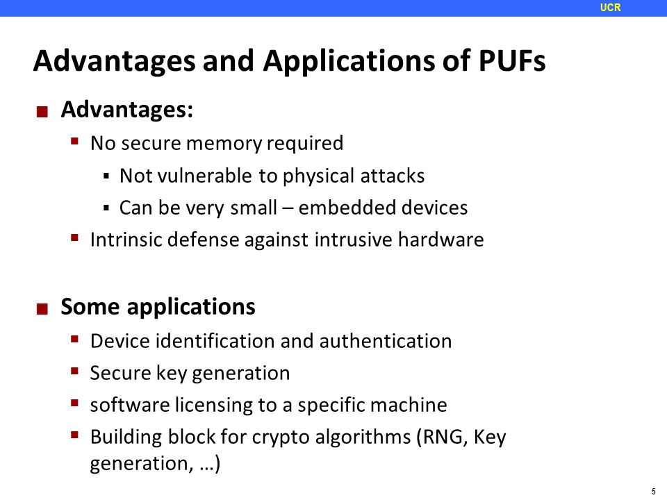 1 UCR Hardware Security Primitives with focus on PUFs Slide credit