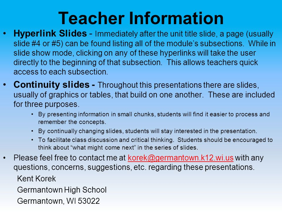 Teacher Information Hyperlink Slides - Immediately after the unit title slide, a page (usually slide #4 or #5) can be found listing all of the module's subsections.
