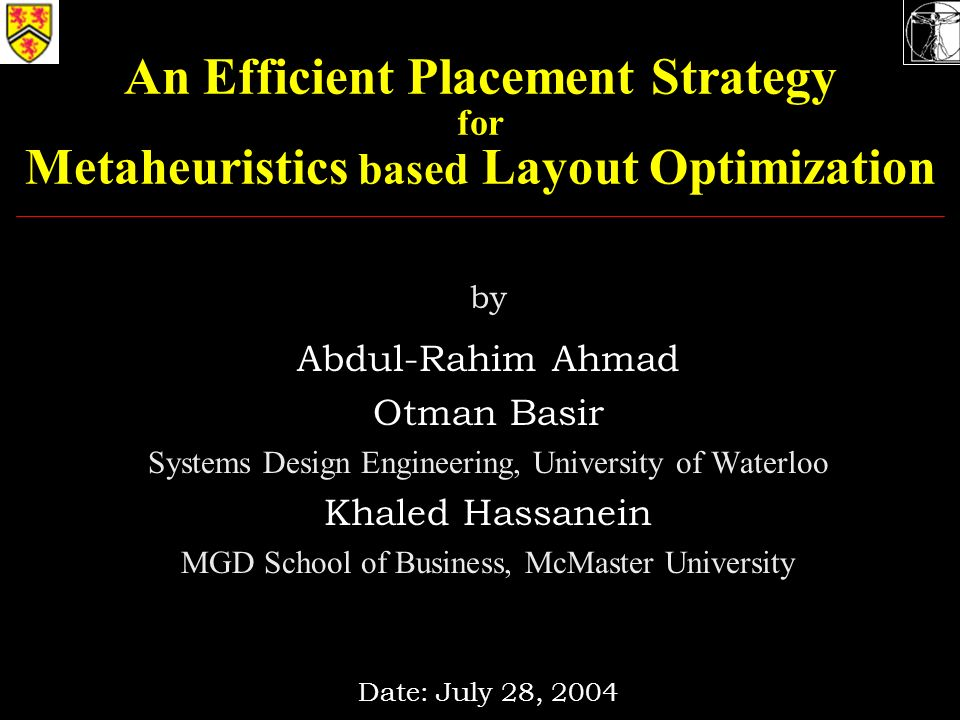An Efficient Placement Strategy For Metaheuristics Based Layout Optimization By Abdul Rahim Ahmad Otman Basir Systems Design Engineering University Of Ppt Download