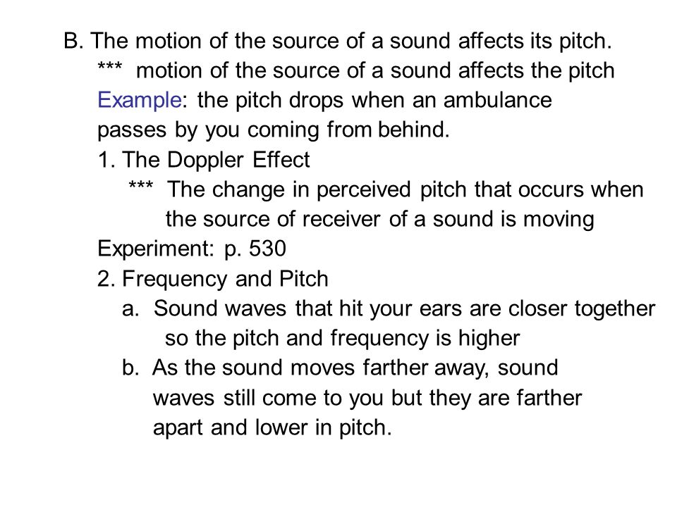B. The motion of the source of a sound affects its pitch.