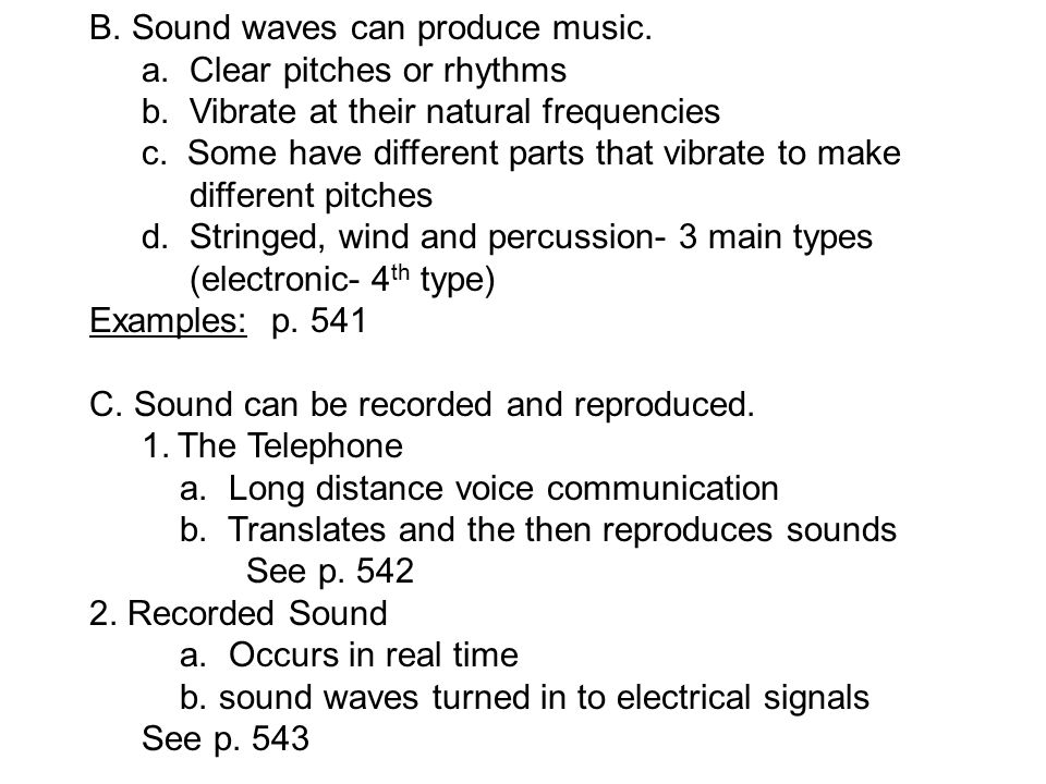 B. Sound waves can produce music. a. Clear pitches or rhythms b.