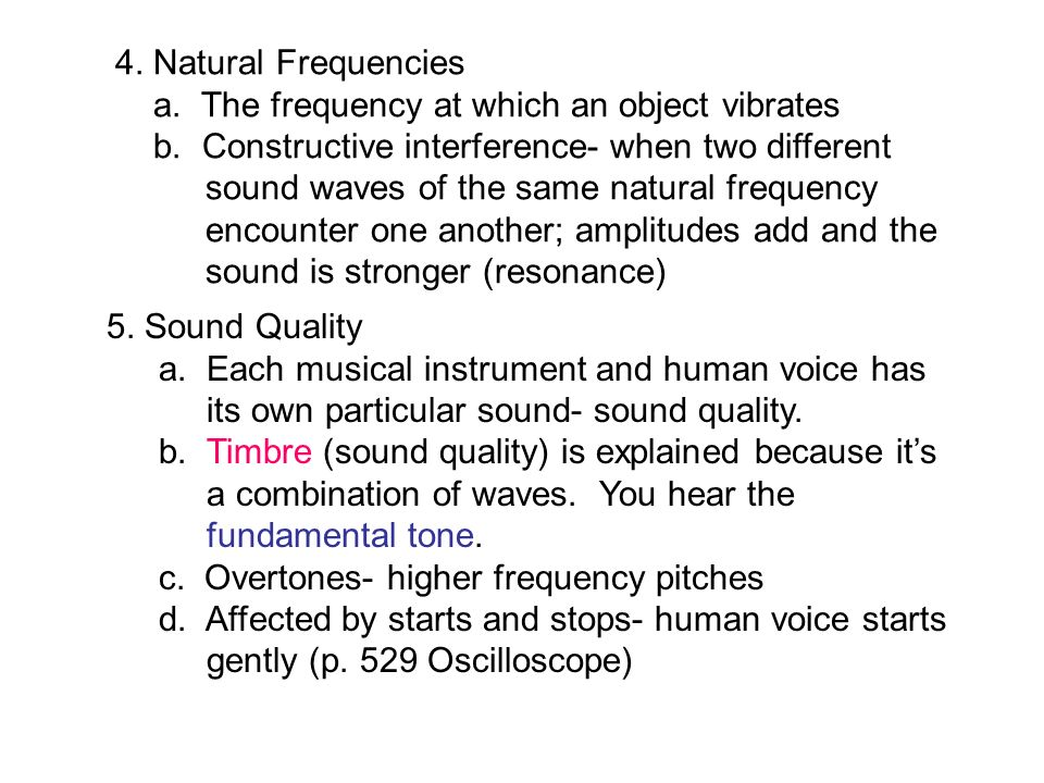 4. Natural Frequencies a. The frequency at which an object vibrates b.