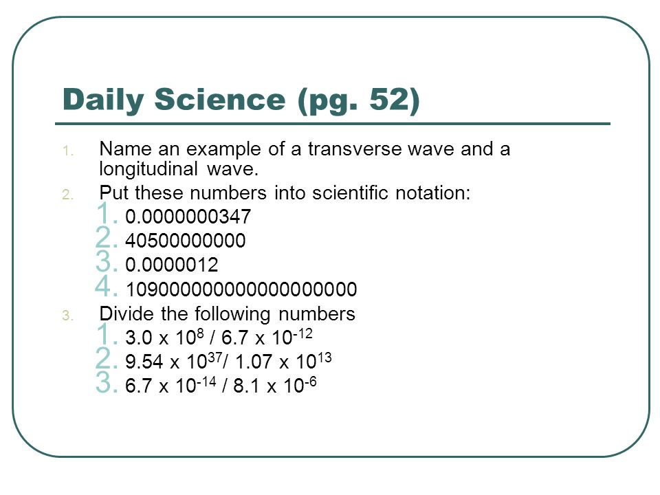 Daily Science (pg. 52) 1. Name an example of a transverse wave and a longitudinal wave.
