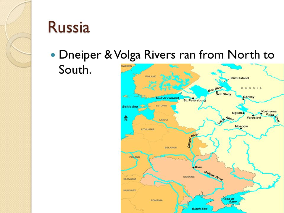 Russia Dneiper & Volga Rivers ran from North to South.