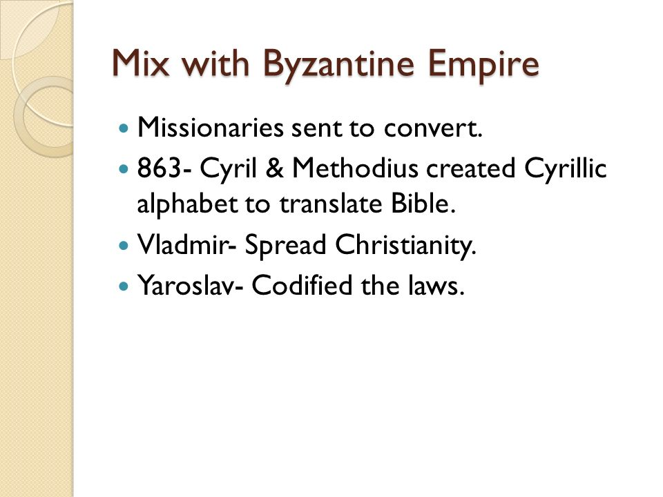 Mix with Byzantine Empire Missionaries sent to convert.
