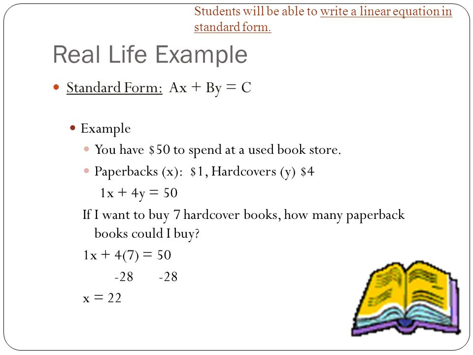 standard form real life examples  Students will be able to write a linear equation in standard ...