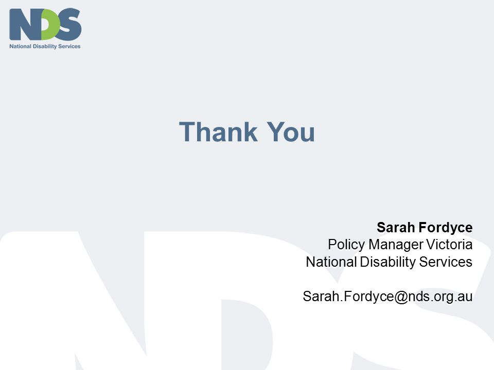 Thank You Sarah Fordyce Policy Manager Victoria National Disability Services