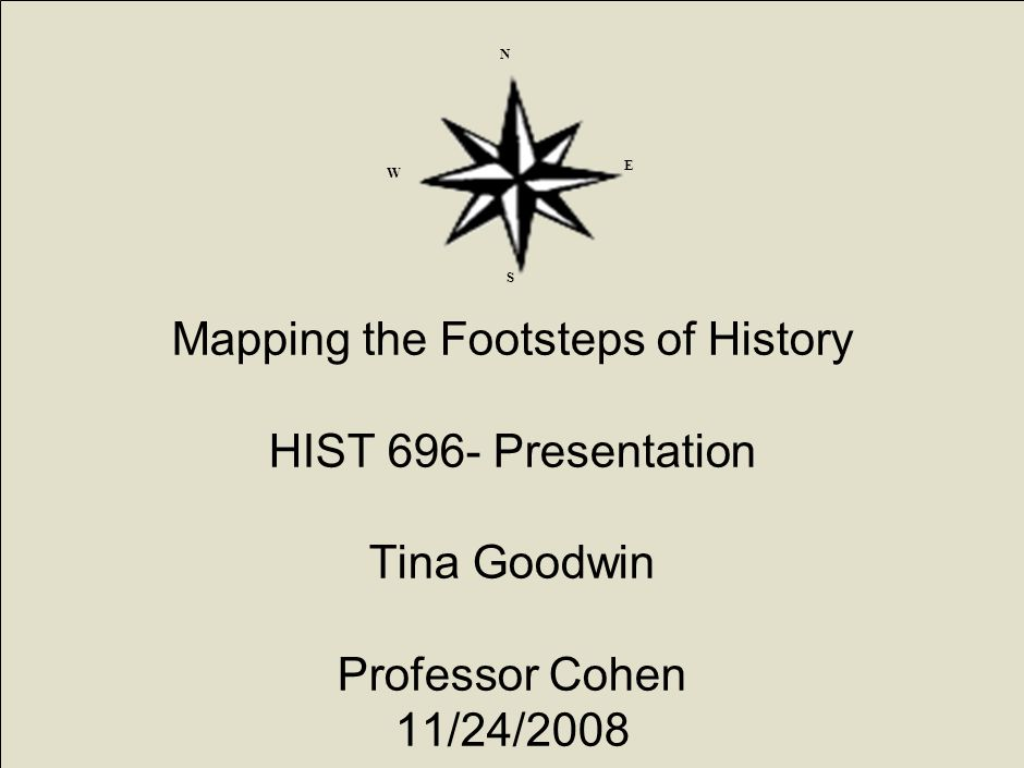 mapping the footsteps of history hist 696 presentation tina goodwin